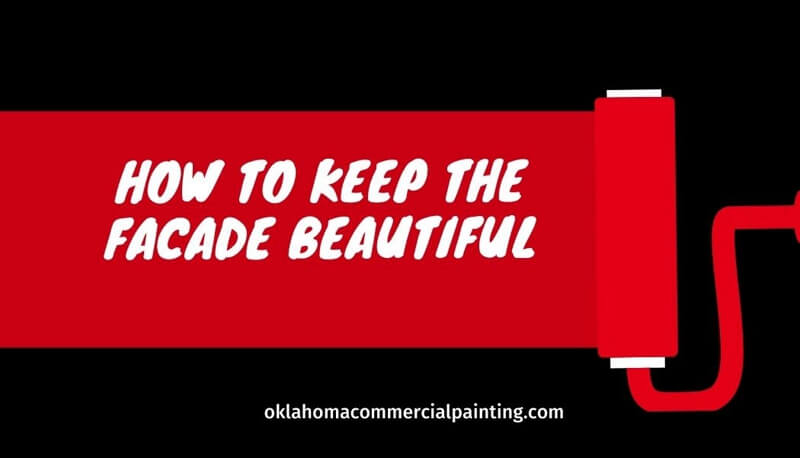 How to Keep the Facade Beautiful